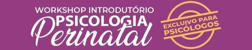 Workshop Introdutório de Psicologia Perinatal